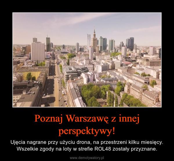 Poznaj Warszawę z innej perspektywy! – Ujęcia nagrane przy użyciu drona, na przestrzeni kilku miesięcy. Wszelkie zgody na loty w strefie ROL48 zostały przyznane.