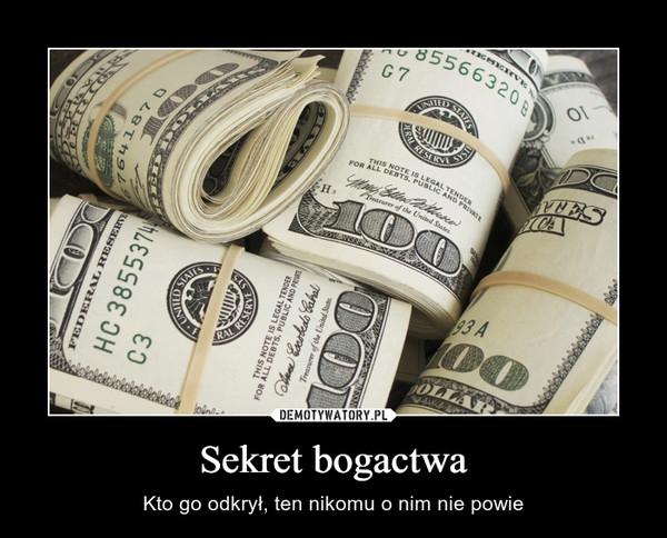 Sekret bogactwa – Kto go odkrył, ten nikomu o nim nie powie