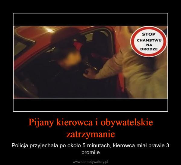 Pijany kierowca i obywatelskie zatrzymanie – Policja przyjechała po około 5 minutach, kierowca miał prawie 3 promile
