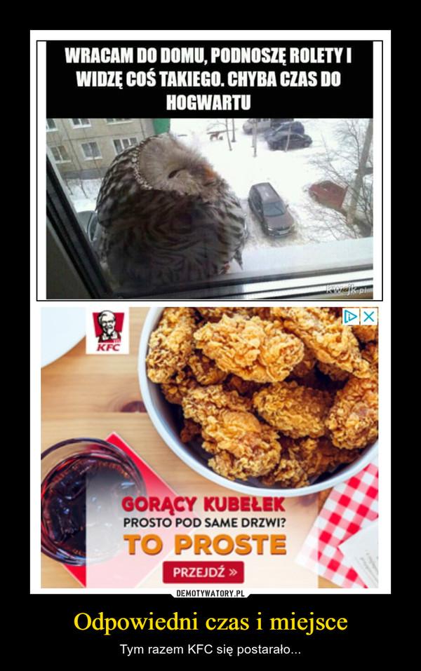 Odpowiedni czas i miejsce – Tym razem KFC się postarało...