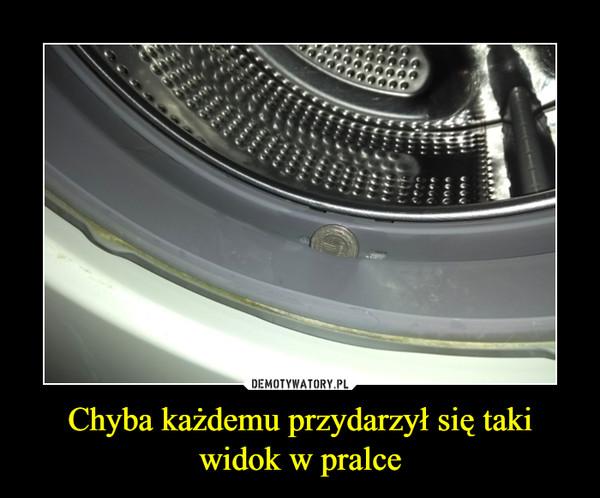 Chyba każdemu przydarzył się taki widok w pralce –