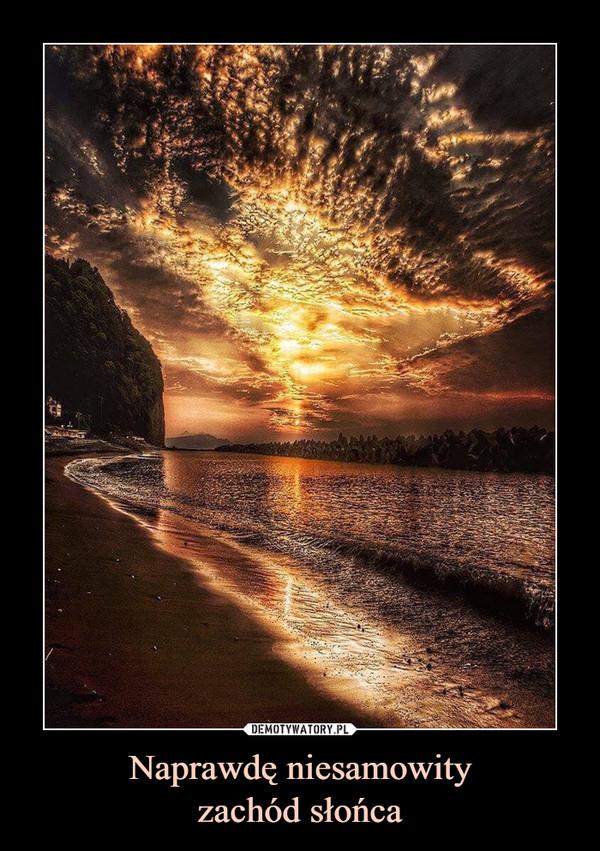 Naprawdę niesamowityzachód słońca –