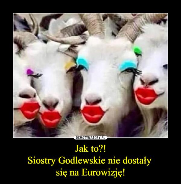Jak to?!Siostry Godlewskie nie dostały się na Eurowizję! –