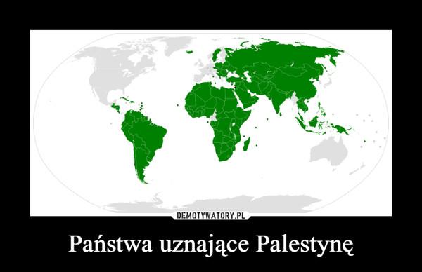 Państwa uznające Palestynę –