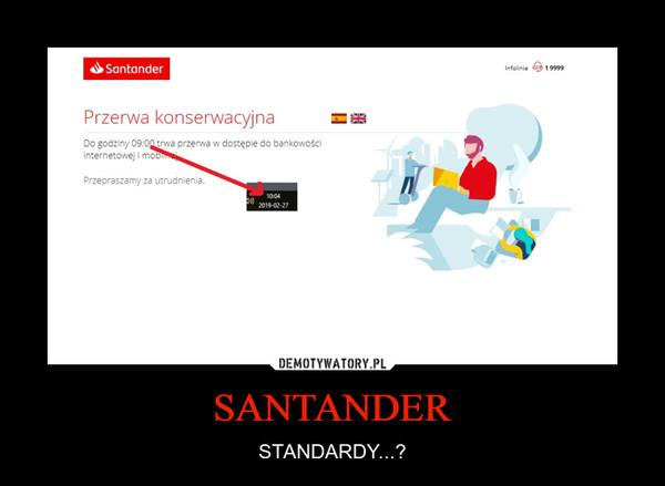 SANTANDER – STANDARDY...?