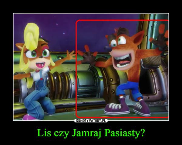 Lis czy Jamraj Pasiasty? –