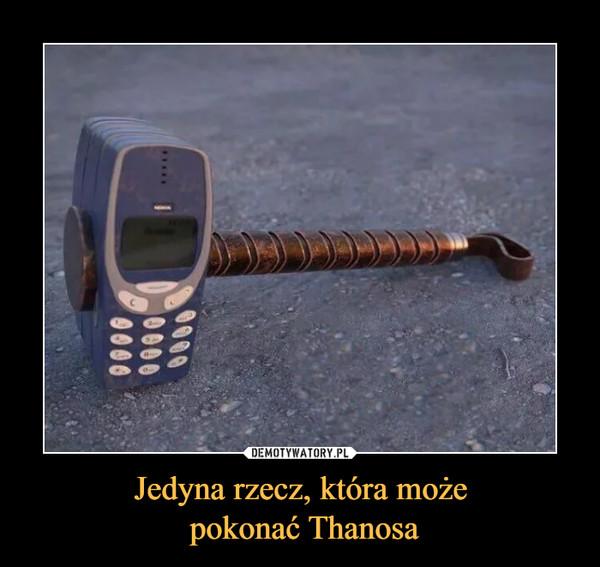 Jedyna rzecz, która może pokonać Thanosa –