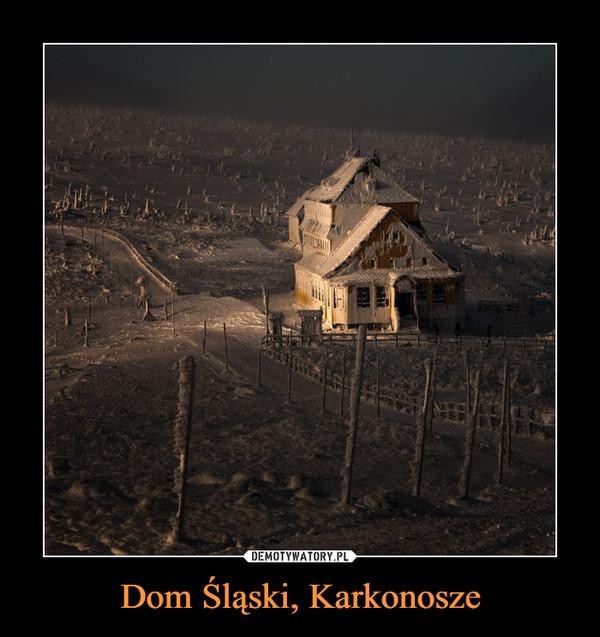 Dom Śląski, Karkonosze –