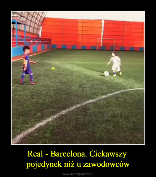 Real - Barcelona. Ciekawszy pojedynek niż u zawodowców –