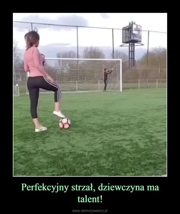Perfekcyjny strzał, dziewczyna ma talent! –