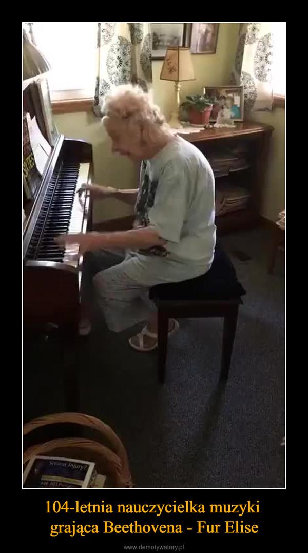 104-letnia nauczycielka muzyki grająca Beethovena - Fur Elise –