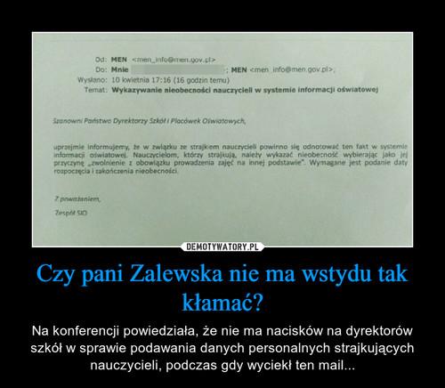 Czy pani Zalewska nie ma wstydu tak kłamać?