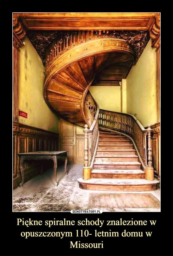 Piękne spiralne schody znalezione w opuszczonym 110- letnim domu w Missouri –