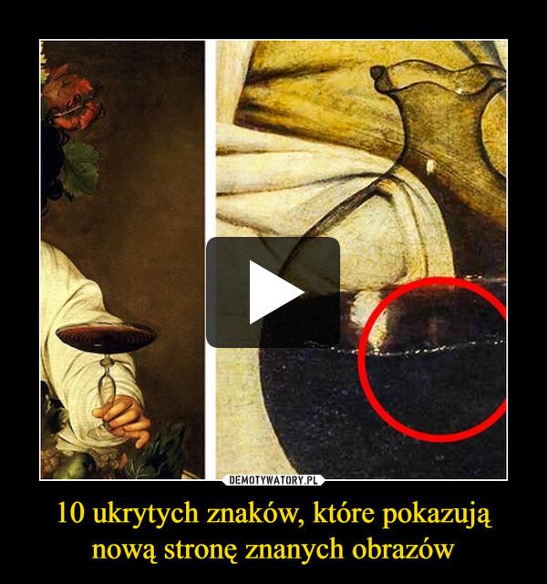 10 ukrytych znaków, które pokazują nową stronę znanych obrazów –