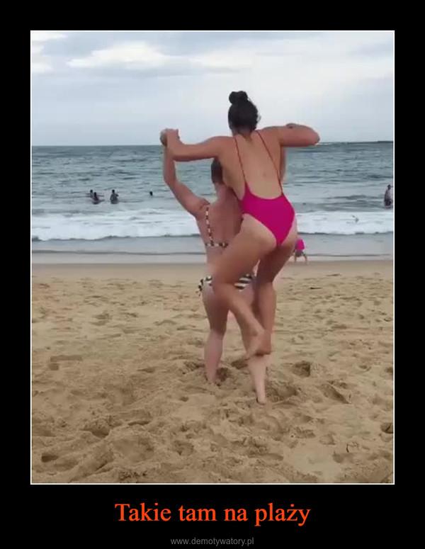 Takie tam na plaży –