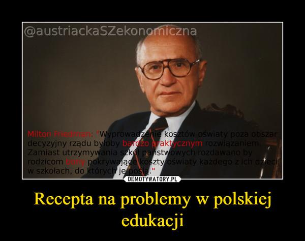 Recepta na problemy w polskiej edukacji –