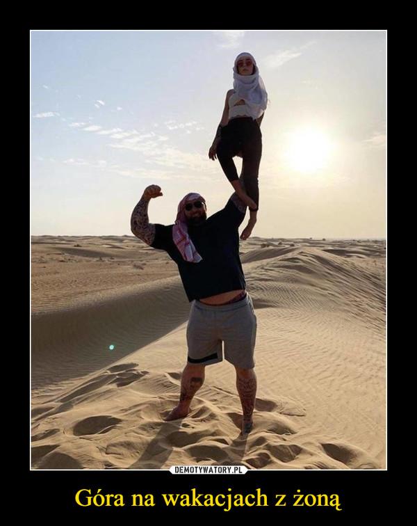 Góra na wakacjach z żoną –