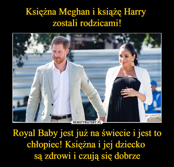 Royal Baby jest już na świecie i jest to chłopiec! Księżna i jej dziecko są zdrowi i czują się dobrze –