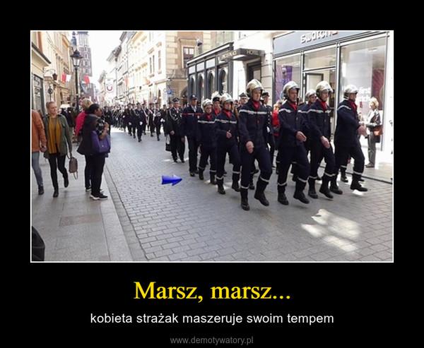 Marsz, marsz... – kobieta strażak maszeruje swoim tempem