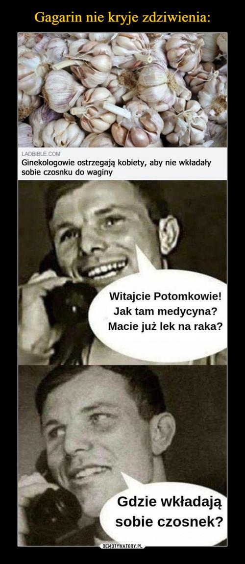 Gagarin nie kryje zdziwienia: