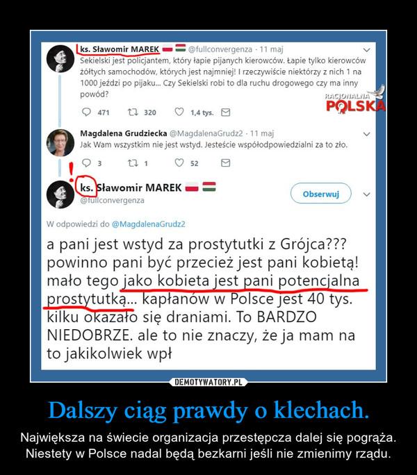 Dalszy ciąg prawdy o klechach. – Największa na świecie organizacja przestępcza dalej się pogrąża. Niestety w Polsce nadal będą bezkarni jeśli nie zmienimy rządu.