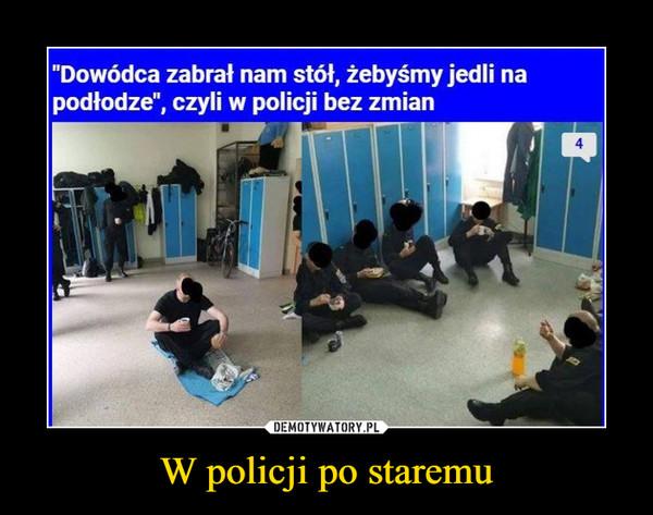 """W policji po staremu –  """"Dowódca zabrał nam stót, żebyśmy jedli napodłodze"""", czyli w policji bez zmian4"""
