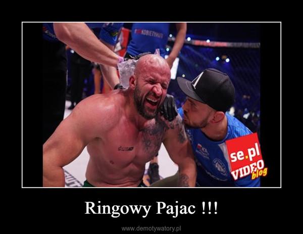 Ringowy Pajac !!! –