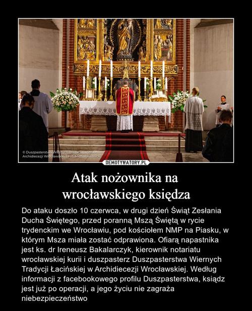 Atak nożownika na  wrocławskiego księdza