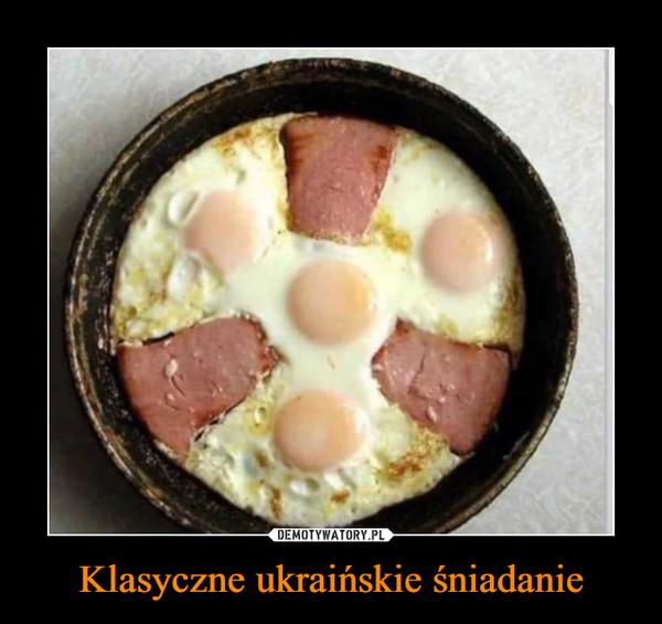 Klasyczne ukraińskie śniadanie –