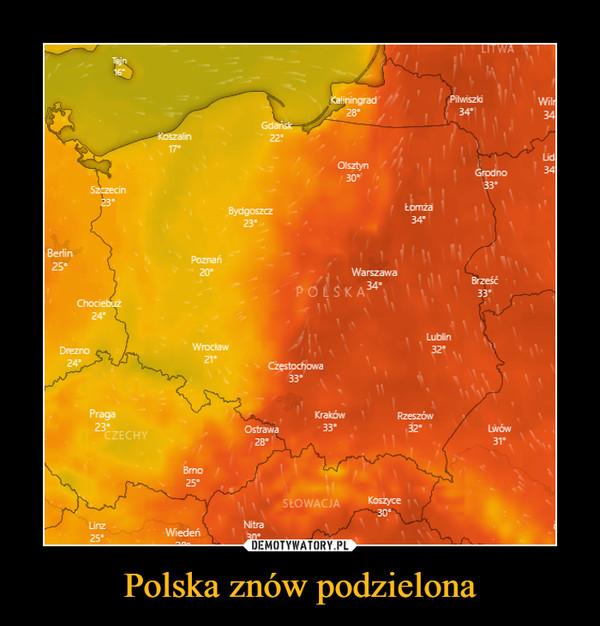 Polska znów podzielona –