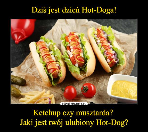 Ketchup czy musztarda? Jaki jest twój ulubiony Hot-Dog? –