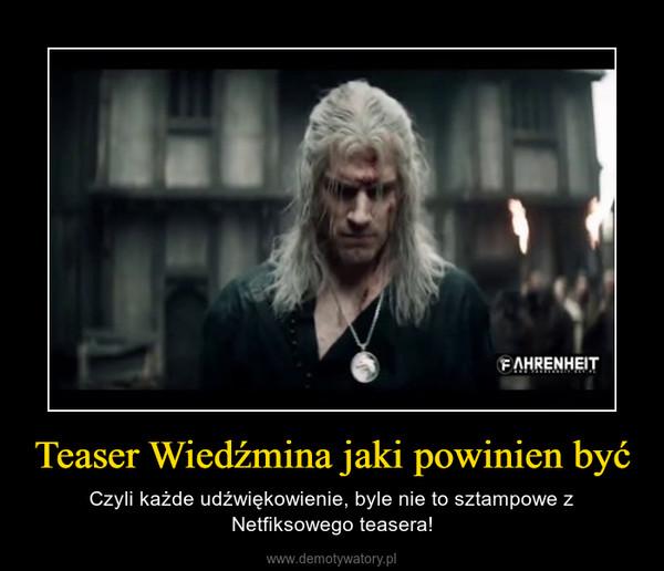Teaser Wiedźmina jaki powinien być – Czyli każde udźwiękowienie, byle nie to sztampowe z Netfiksowego teasera!