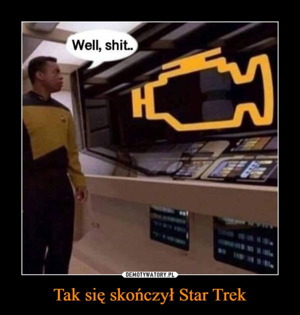 Tak się skończył Star Trek –