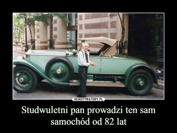 Studwuletni pan prowadzi ten samsamochód od 82 lat –