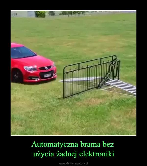 Automatyczna brama bez użycia żadnej elektroniki –