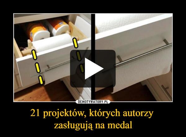 21 projektów, których autorzy zasługują na medal –