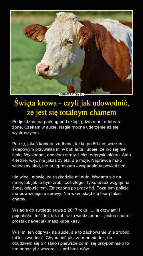 Święta krowa - czyli jak udowodnić, że jest się totalnym chamem