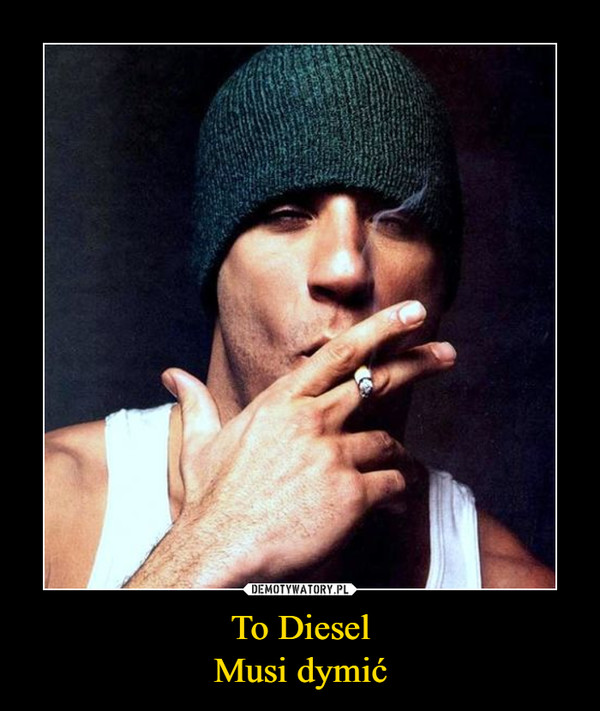 To DieselMusi dymić –