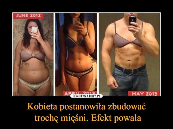 Kobieta postanowiła zbudować trochę mięśni. Efekt powala –