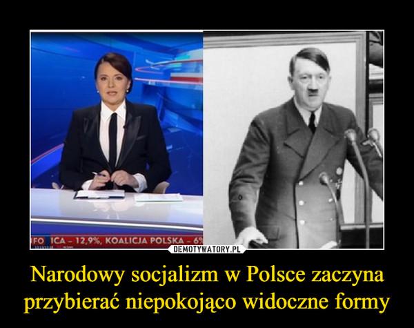 Narodowy socjalizm w Polsce zaczyna przybierać niepokojąco widoczne formy –