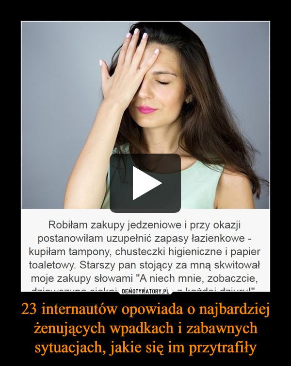 23 internautów opowiada o najbardziej żenujących wpadkach i zabawnych sytuacjach, jakie się im przytrafiły –