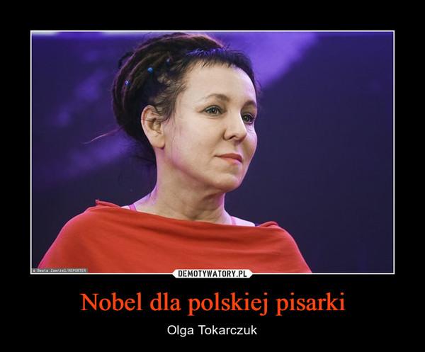 Nobel dla polskiej pisarki – Olga Tokarczuk