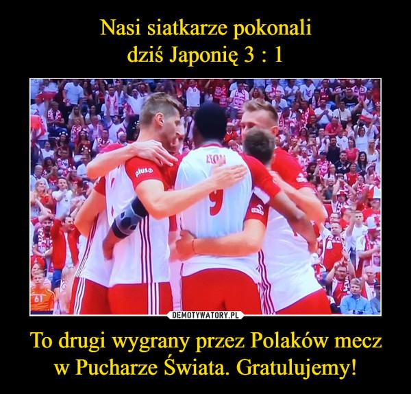 To drugi wygrany przez Polaków meczw Pucharze Świata. Gratulujemy! –