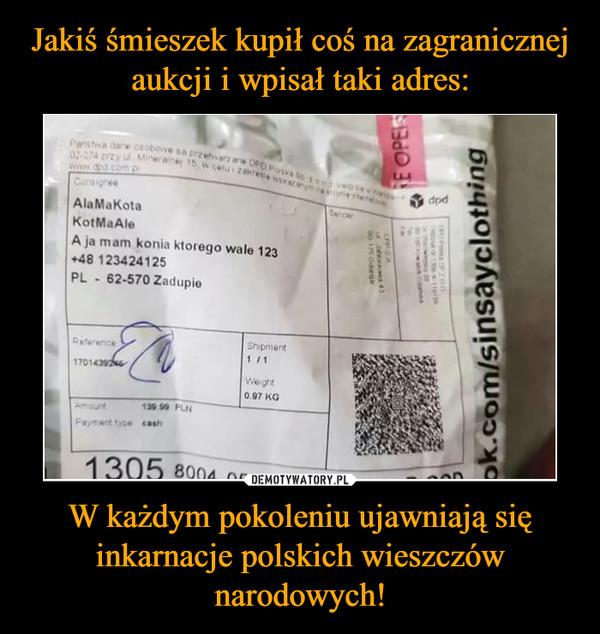 W każdym pokoleniu ujawniają się inkarnacje polskich wieszczów narodowych! –