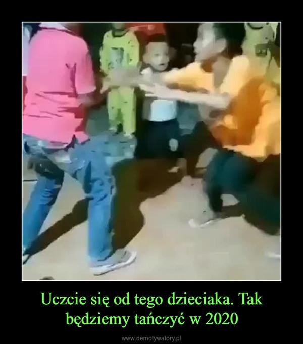 Uczcie się od tego dzieciaka. Tak będziemy tańczyć w 2020 –