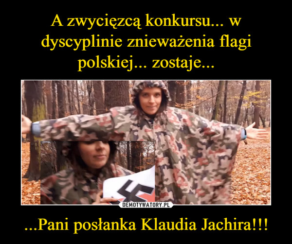 ...Pani posłanka Klaudia Jachira!!! –