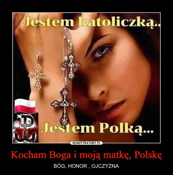 Kocham Boga i moją matkę, Polskę – BÓG, HONOR , OJCZYZNA