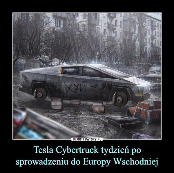Tesla Cybertruck tydzień po sprowadzeniu do Europy Wschodniej –