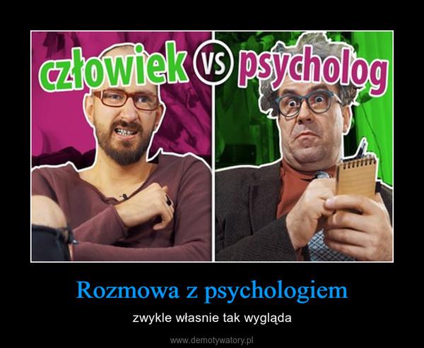 Rozmowa z psychologiem – zwykle własnie tak wygląda