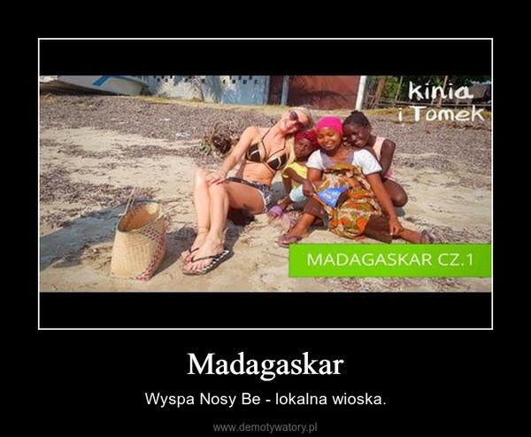 Madagaskar – Wyspa Nosy Be - lokalna wioska.